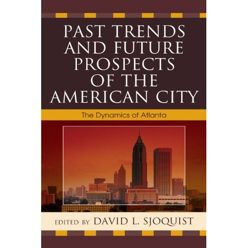 Past Trends and Future Prospected of the American City by David Sjoquist