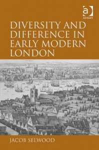 Jacob Selwood, Diversity and difference in early modern London