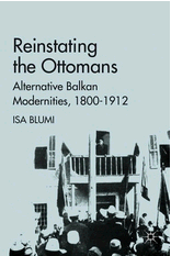 Blumi, Reinstating the Ottomans