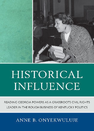 Historical influence : reading Georgia Powers as a grassroots civil rights leader in the rough business of Kentucky politics