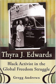 Gregg Andrews, Thyra J. Edwards: Black Activist in the Global Freedom Struggle