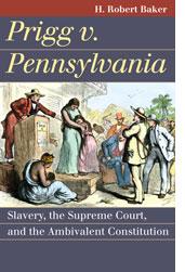 cover, H. Robert Baker, Prigg vs. Pennsylvania
