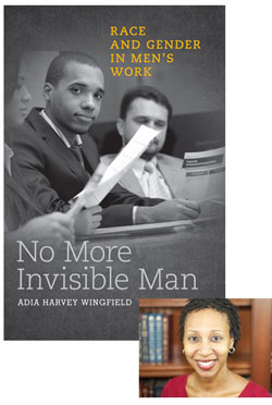 GSU Prof. Adia Harvey Wingfield and No More Invisible Man book cover