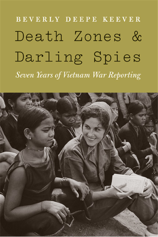 cover, Beverly Deepe Keever, Death Zones and Darling Spies: Seven Years of Vietnam War Reporting