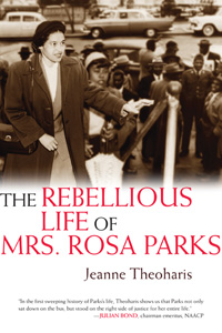 cover, Jeanne Theoharis, The Rebellious Life of Mrs. Rosa Parks