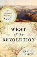cover, Claudio Saunt, West of the Revolution