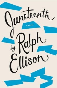cover image, Ralph Ellison, Juneteenth: A Novel