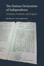 cover, Julia Gaffield, ed., The Haitian Declaration of Independence