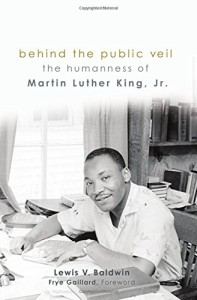 cover, Lewis V. Baldwin, Beyond the Public Veil: The Humanness of Martin Luther King, Jr.