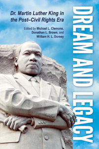 cover, Clemons, Brown, and Dorsey, Dream and Legacy: Dr. Martin Luther King in the Post-Civil Rights Era