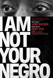 poster image, I Am Not Your Negro, with James Baldwin's face